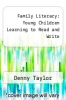 cover of Family Literacy: Young Children Learning to Read and Write