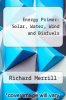 cover of Energy Primer: Solar, Water, Wind and Biofuels