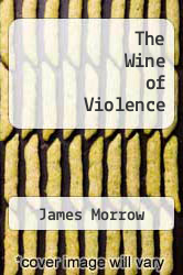 The Wine of Violence by James Morrow - ISBN 9780441894413