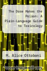 Cover of The Dose Makes the Poison: A Plain-Language Guide to Toxicology 2 (ISBN 978-0442006600)