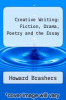 cover of Creative Writing: Fiction, Drama, Poetry and the Essay