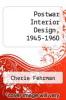 cover of Postwar Interior Design, 1945-1960