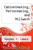 cover of Cabinetmaking, Pattermaking, and Millwork