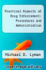 cover of Practical Aspects of Drug Enforcement: Procedures and Administration