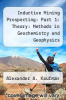 cover of Inductive Mining Prospecting: Part 1: Theory: Methods in Geochemistry and Geophysics