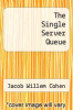 cover of The Single Server Queue (2nd edition)