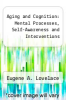 cover of Aging and Cognition: Mental Processes, Self-Awareness and Interventions