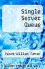 cover of Single Server Queue (2nd edition)