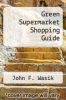 cover of Green Supermarket Shopping Guide