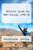 Official Guide for GMAT Review, 1992-94 by Educational Testing - ISBN 9780446394390