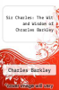 cover of Sir Charles: The Wit and Wisdom of Chrarles Barkley