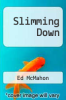 cover of Slimming Down