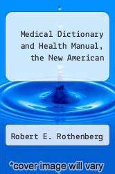 Medical Dictionary and Health Manual, the New American by Robert E. Rothenberg - ISBN 9780451070555