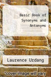 Basic Book of Synonyms and Antonyms by Laurence Urdang - ISBN 9780451082695
