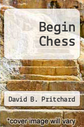 Begin Chess by David B. Pritchard - ISBN 9780451095169