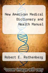 New American Medical Dictionary and Health Manual by Robert E. Rothenberg - ISBN 9780451168153