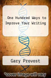One Hundred Ways to Improve Your Writing by Gary Provost - ISBN 9780451624253