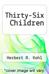 Thirty-Six Children by Herbert R. Kohl - ISBN 9780452261556