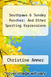 Cover of Southpaws & Sunday Punches: And Other Sporting Expressions EDITIONDESC (ISBN 978-0452272484)