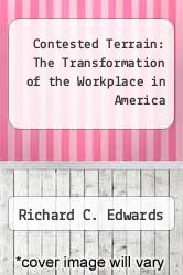 Cover of Contested Terrain: The Transformation of the Workplace in America EDITIONDESC (ISBN 978-0465014125)