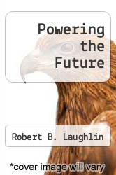 Powering the Future by Robert B. Laughlin - ISBN 9780465022205