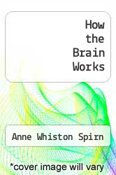 How the Brain Works by Anne Whiston Spirn - ISBN 9780465026982