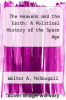 cover of The Heavens and the Earth: A Political History of the Space Age