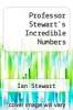 cover of Professor Stewart`s Incredible Numbers