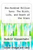cover of One-Hundred Billion Suns: The Birth, Life, and Death of the Stars