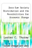 cover of Zero-Sum Society Distribution and the Possibilities for Economic Change