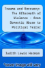 cover of Trauma and Recovery: The Aftermath of Violence - from Domestic Abuse to Political Terror