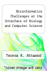 cover of Bioinformatics Challenges at the Interface of Biology and Computer Science (1st edition)