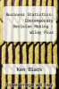 cover of Business Statistics: Contemporary Decision Making - Wiley Plus (5th edition)
