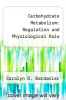 cover of Carbohydrate Metabolism: Regulation and Physiological Role ( edition)