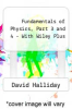 Fundamentals of Physics, Part 3 and 4 - With Wiley Plus by David Halliday - ISBN 9780470182192