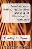cover of Sonochemistry: Theory, Applications and Uses of Ultrasound in Chemistry