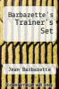 cover of Barbazette`s Trainer`s Set