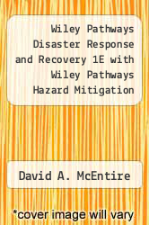 Cover of Wiley Pathways Disaster Response and Recovery 1E with Wiley Pathways Hazard Mitigation Set  (ISBN 978-0470372098)