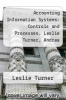 cover of Accounting Information Systems: Controls and Processes. Leslie Turner, Andrea Weickgenannt