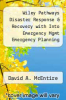 cover of Wiley Pathways Disaster Response & Recovery with Into Emergency Mgmt Emergency Planning Tech EM and Hazard M&P Set