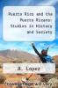 cover of Puerto Rico and the Puerto Ricans: Studies in History and Society