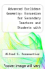 cover of Advanced Euclidean Geometry: Excuesion for Secondary Teachers and Students with Geometer`s Sketchpad V5 Set