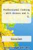 Professional Cooking - With Access and S. G. by Gisslen - ISBN 9780470767658