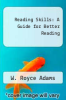 cover of Reading Skills: A Guide for Better Reading ( edition)