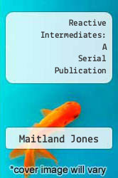 Cover of Reactive Intermediates: A Serial Publication EDITIONDESC (ISBN 978-0471018759)