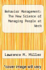 cover of Behavior Management: The New Science of Managing People at Work