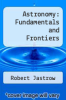 cover of Astronomy: Fundamentals and Frontiers (3rd edition)
