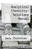 cover of Analytical Chemistry: Solutions Manual (3rd edition)