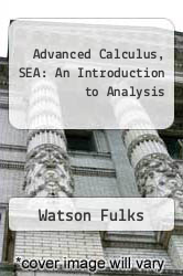 Advanced Calculus, SEA: An Introduction to Analysis by Watson Fulks - ISBN 9780471121121