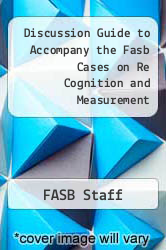 Cover of Discussion Guide to Accompany the Fasb Cases on Re Cognition and Measurement 2 (ISBN 978-0471129868)